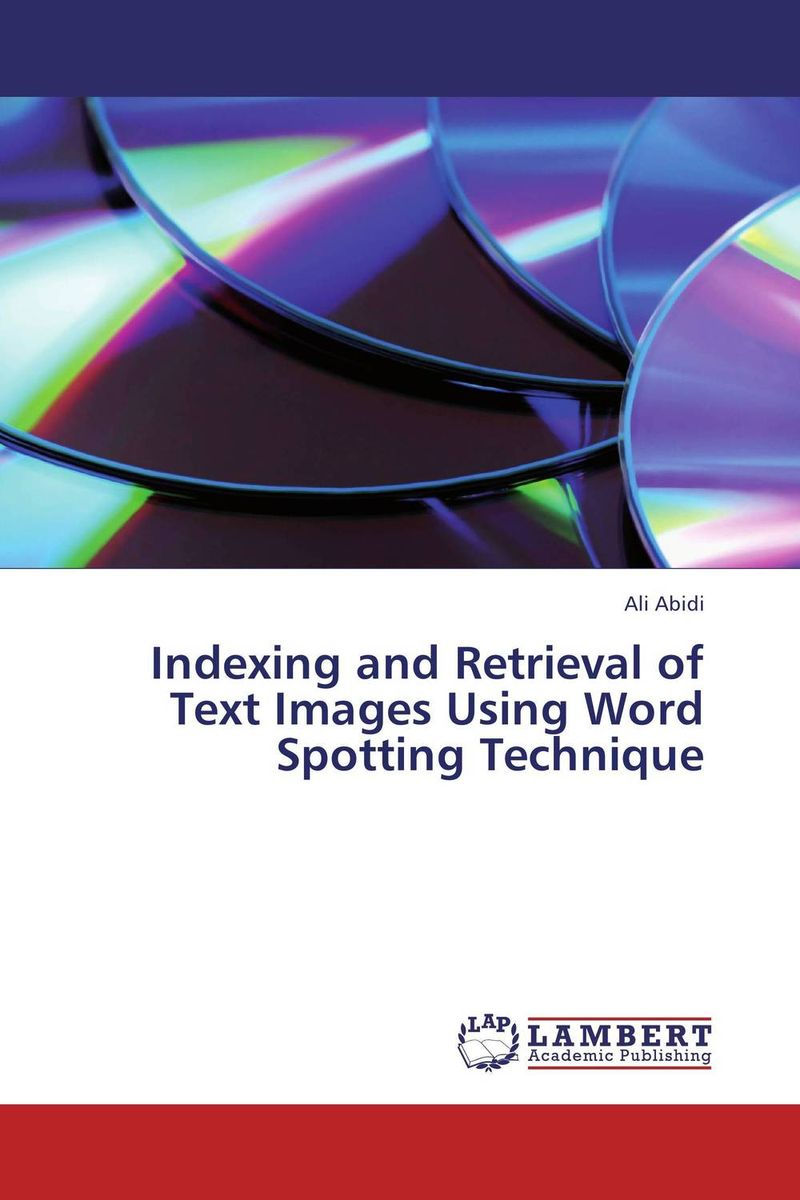 Indexing and Retrieval of Text Images Using Word Spotting Technique belousov a security features of banknotes and other documents methods of authentication manual денежные билеты бланки ценных бумаг и документов