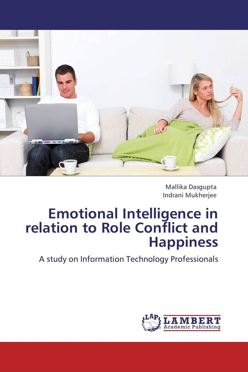 Emotional Intelligence in relation to Role Conflict and Happiness sadiq sagheer job stress role conflict work life balance impacts on sales personnel