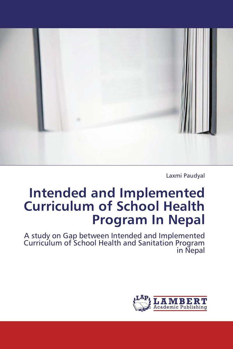 Intended and Implemented Curriculum of School Health Program In Nepal laxmi paudyal intended and implemented curriculum of school health program in nepal