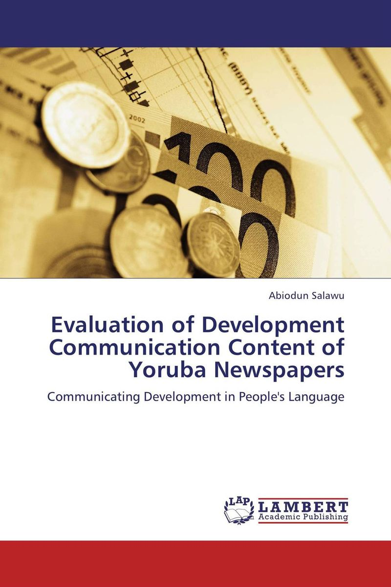 Evaluation of Development Communication Content of Yoruba Newspapers a stylistic study of the language of selected greeting cards