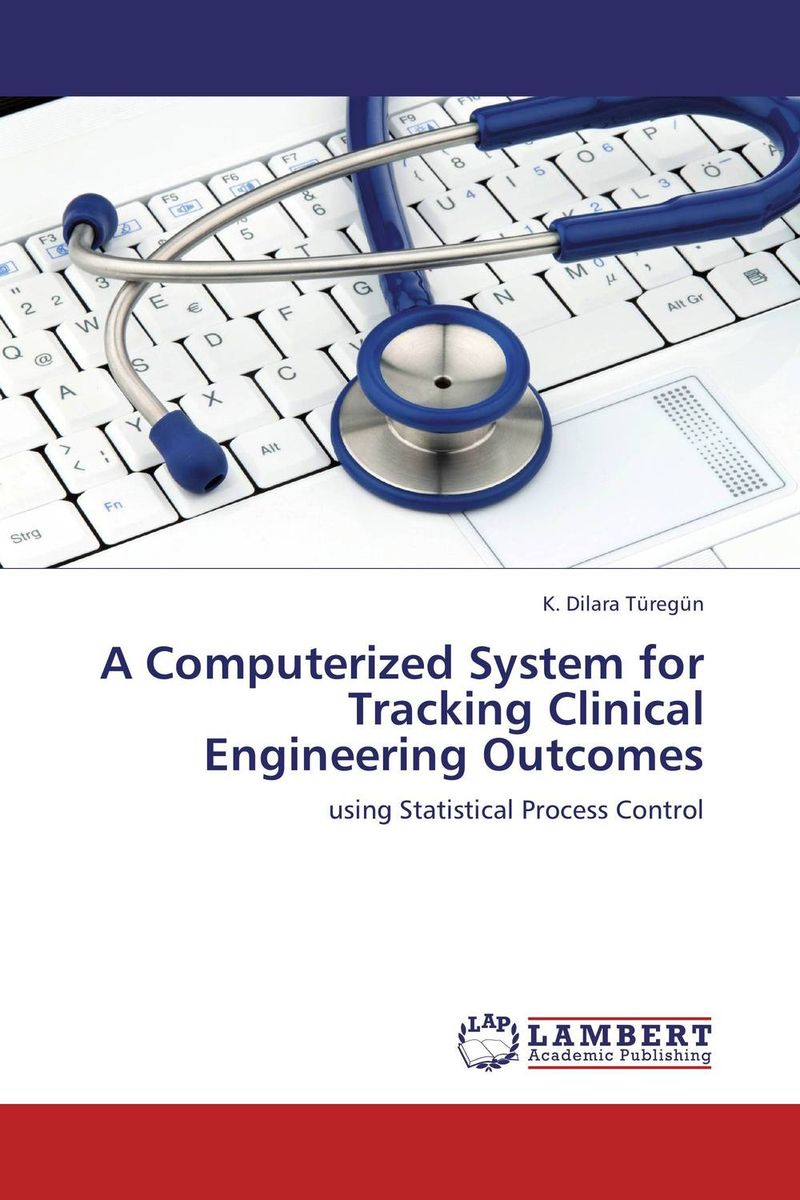 A Computerized System for Tracking Clinical Engineering Outcomes david parmenter key performance indicators developing implementing and using winning kpis