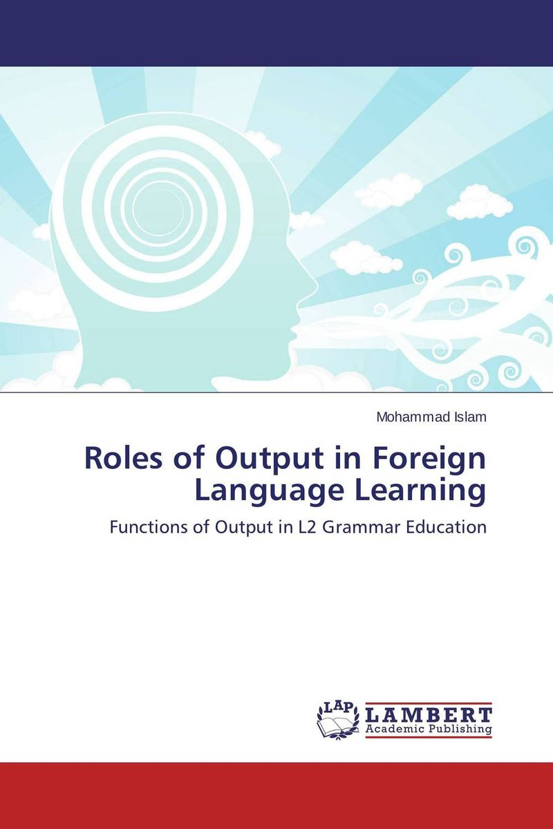 Roles of Output in Foreign Language Learning ways of meaning – an introduction to a philosophy of language