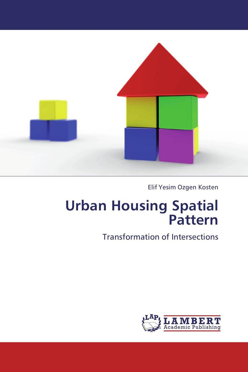 Urban Housing Spatial Pattern the pattern and process of urban social exclusion in istanbul
