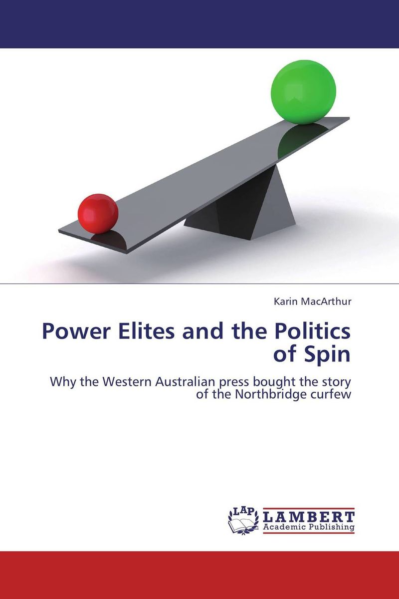 Power Elites and the Politics of Spin doug young the party line how the media dictates public opinion in modern china