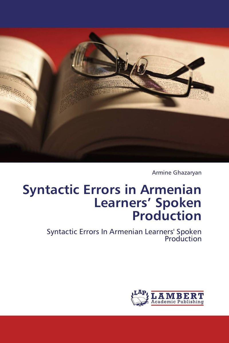 Syntactic Errors in Armenian Learners' Spoken Production error analysis in spoken english phonological