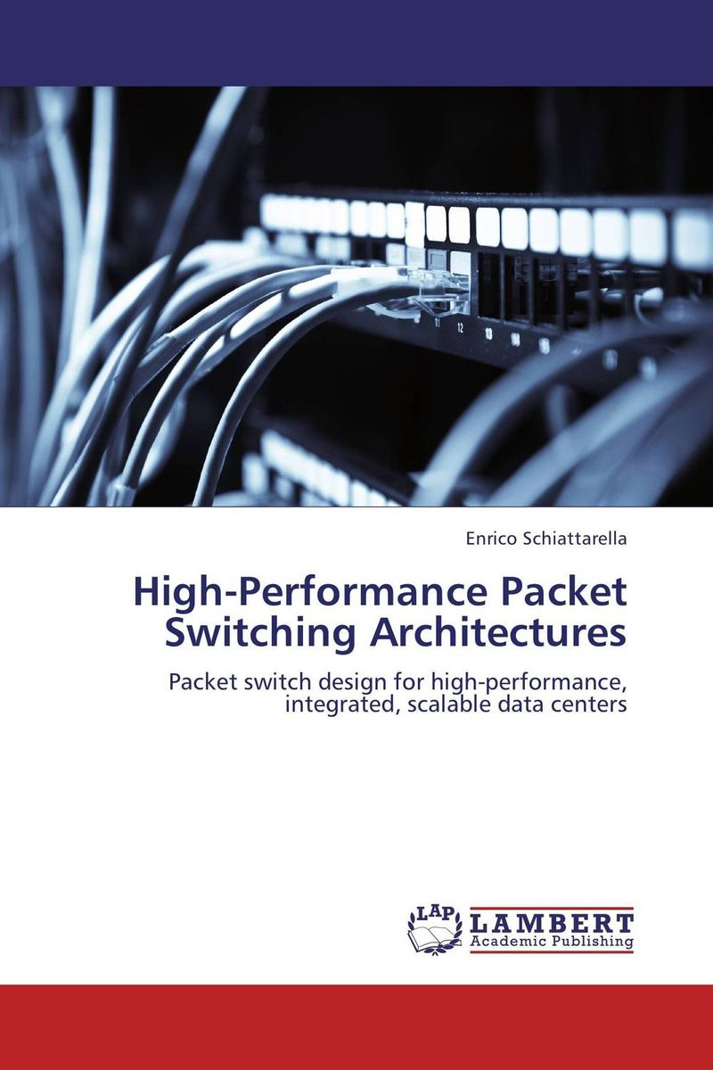 High-Performance Packet Switching Architectures on the design of high performance data center networks