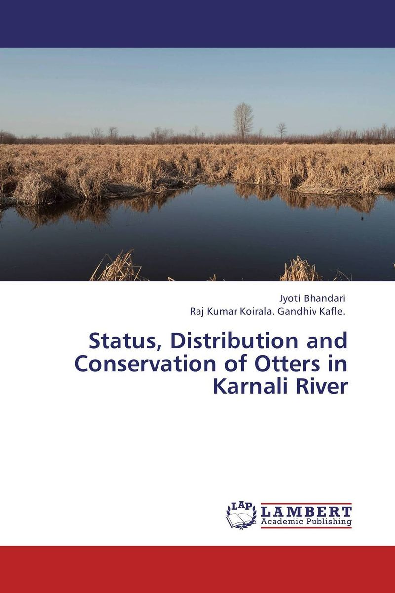 Status, Distribution and Conservation of Otters in Karnali River status and distribution of red panda ailurus fulgens