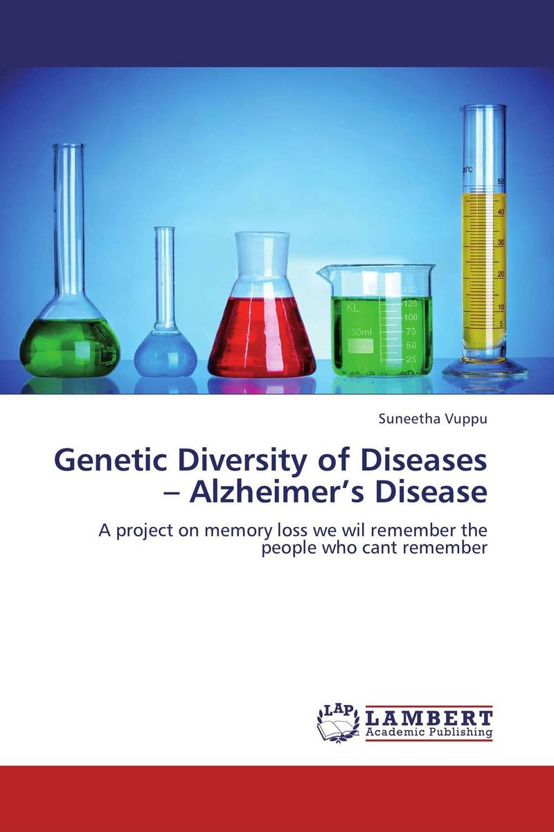 Genetic Diversity of Diseases – Alzheimer's Disease harshal bafna ajithkrishnan c g and thanveer kalantharakath genetic epidemiology of oral diseases