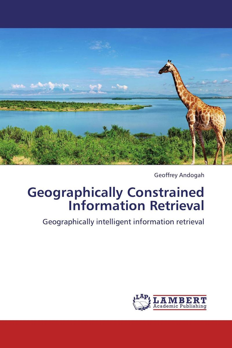 Geographically Constrained Information Retrieval