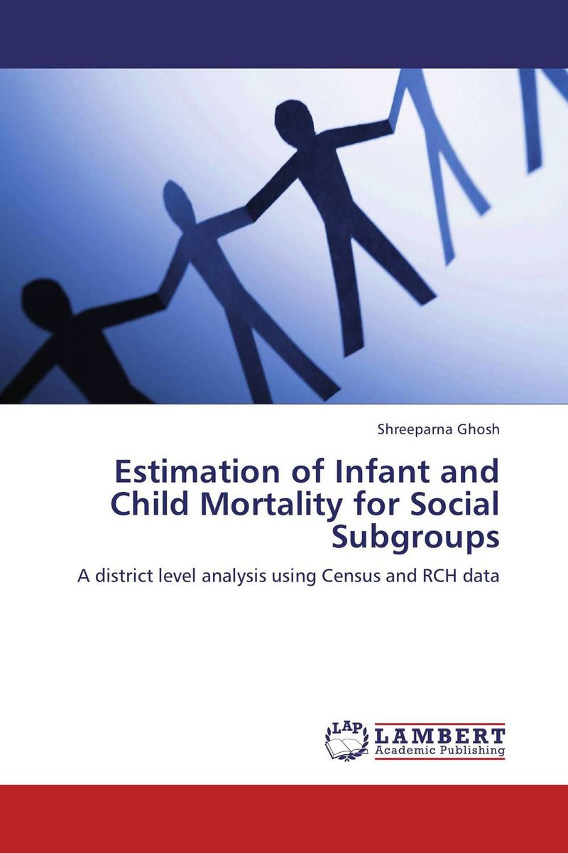 Estimation of Infant and Child Mortality for Social Subgroups