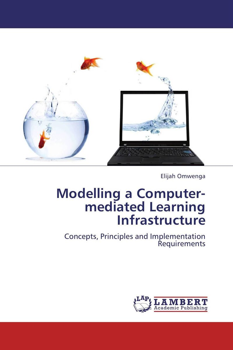 Modelling a Computer-mediated Learning Infrastructure practical global optimization computing methods in molecular modelling