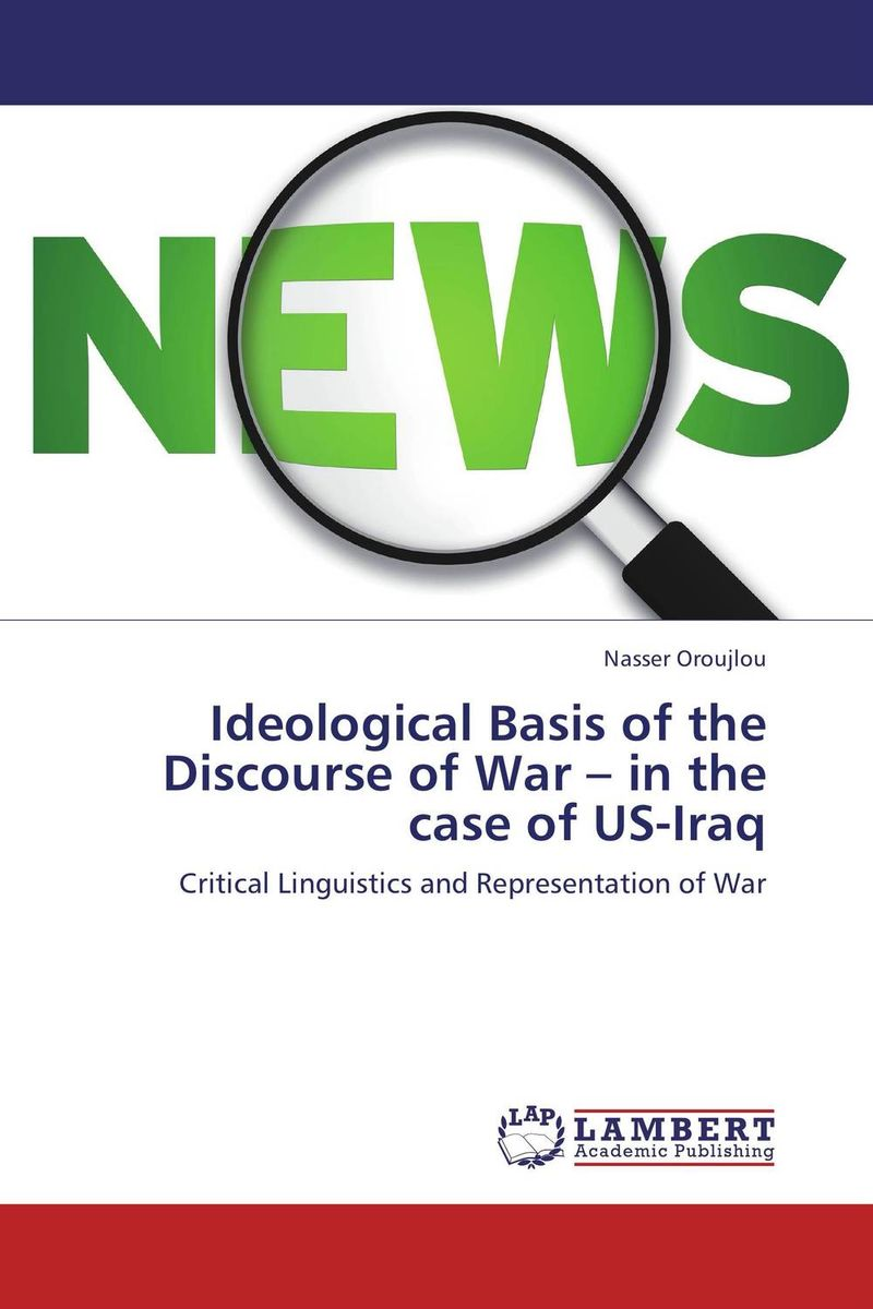 Ideological Basis of the Discourse of War – in the case of US-Iraq linguistic diversity and social justice