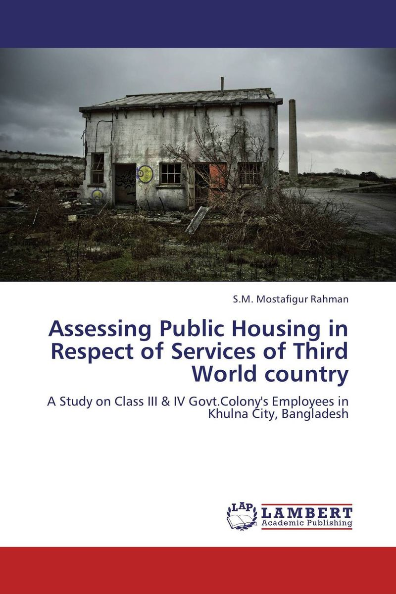 Assessing Public Housing in Respect of Services of Third World country a comparative study of public and private healthcare services