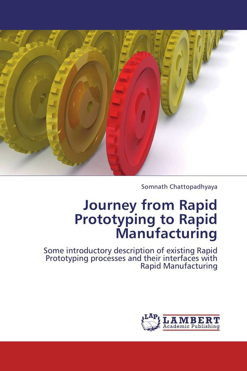 Journey from Rapid Prototyping to Rapid Manufacturing morais r the hundred foot journey