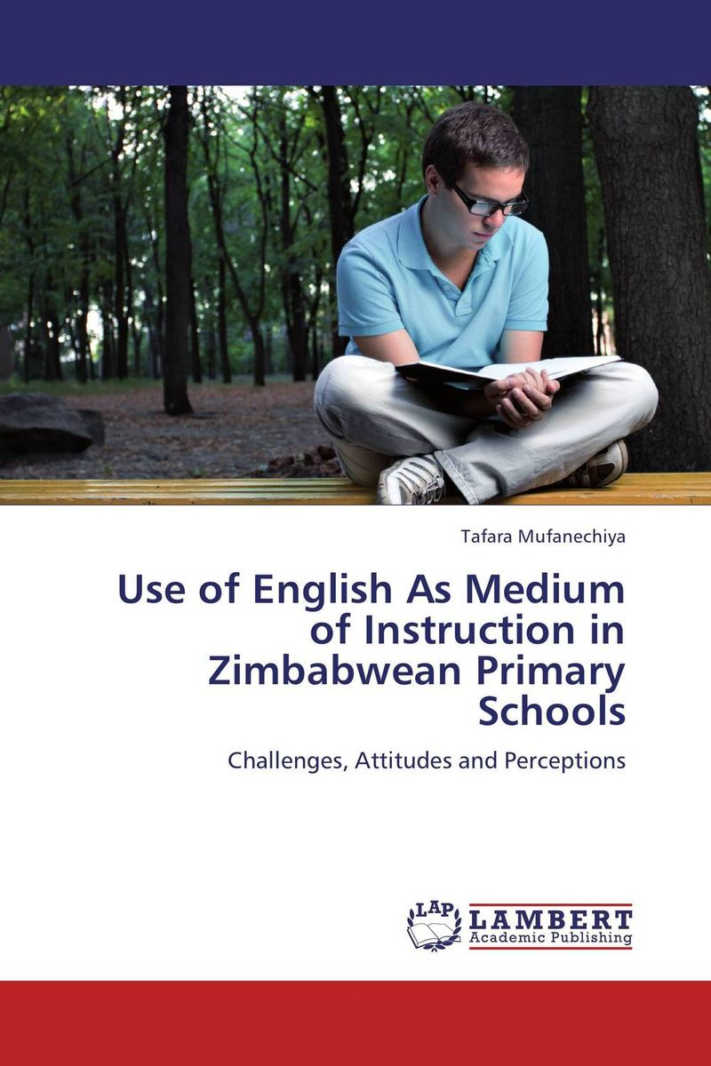 Use of English As Medium of Instruction in Zimbabwean Primary Schools the teaching of english pronunciation in indian higher primary schools