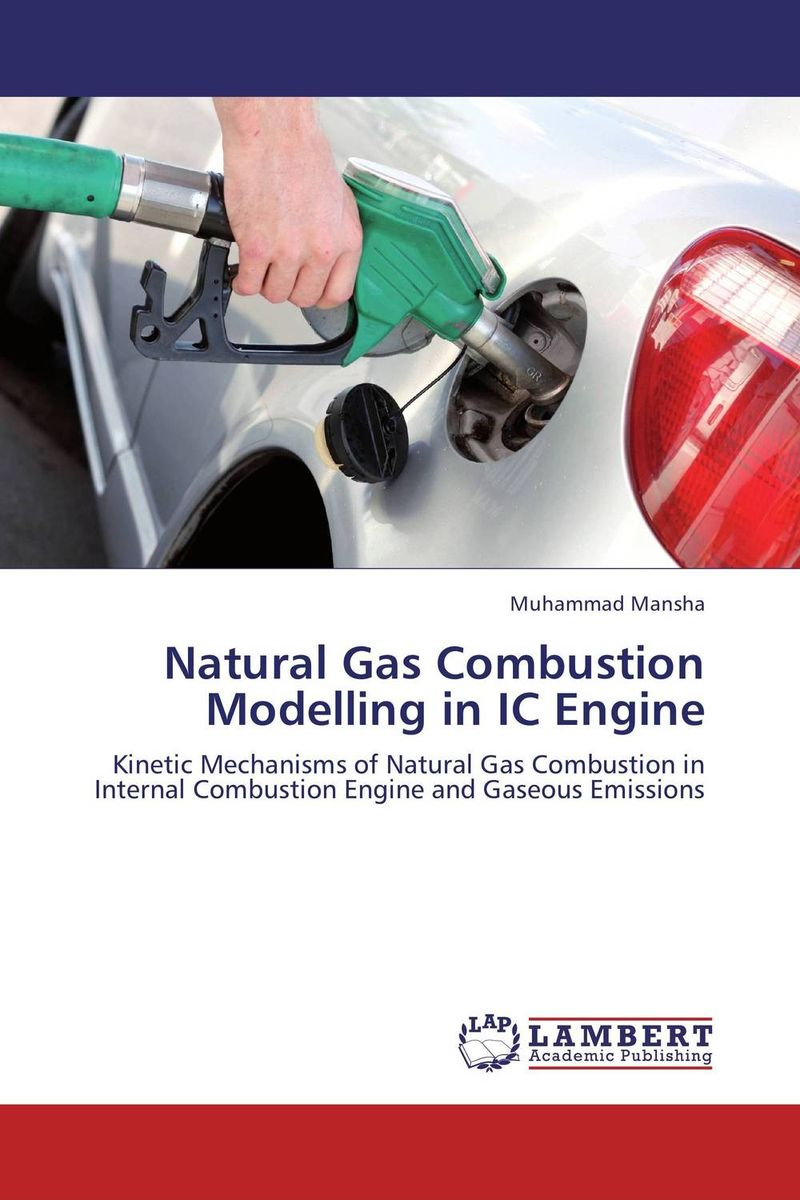 Natural Gas Combustion Modelling in IC Engine esam jassim hydrate formation and deposition in natural gas flow line