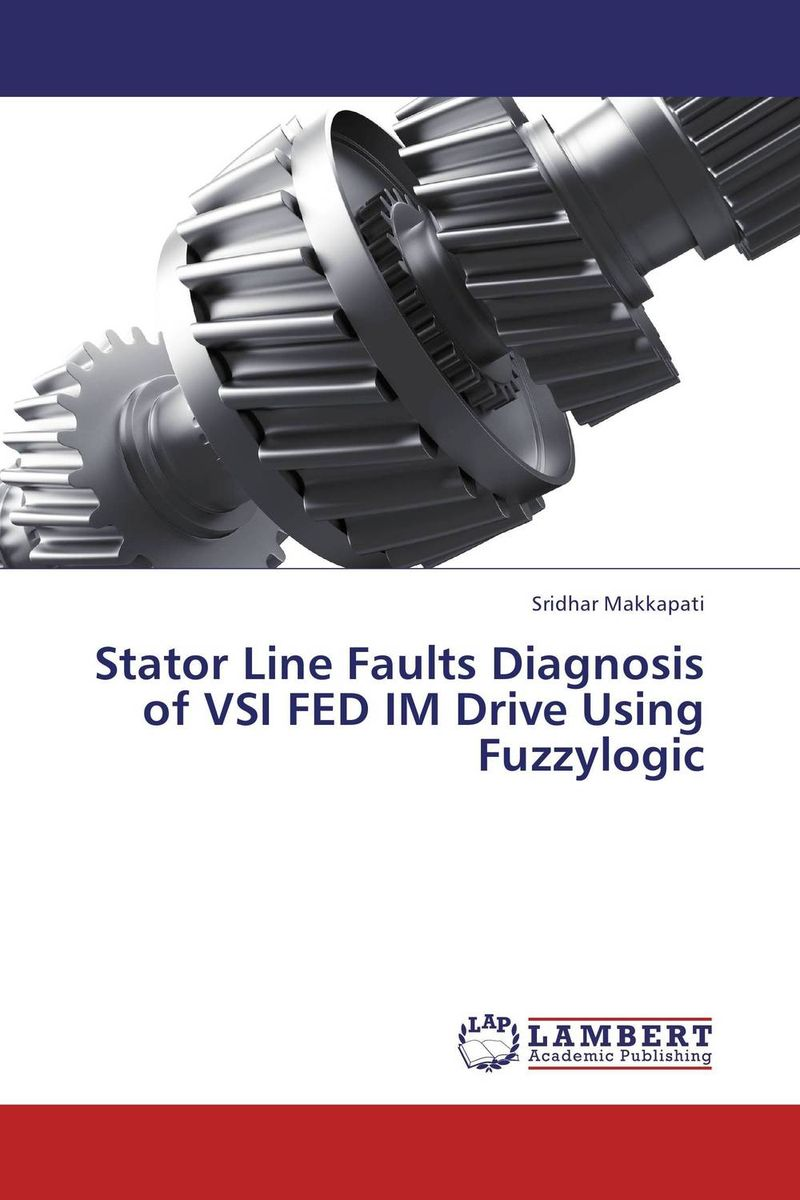 Stator Line Faults Diagnosis of VSI FED IM Drive Using Fuzzylogic fuzzy logic based information retrieval system
