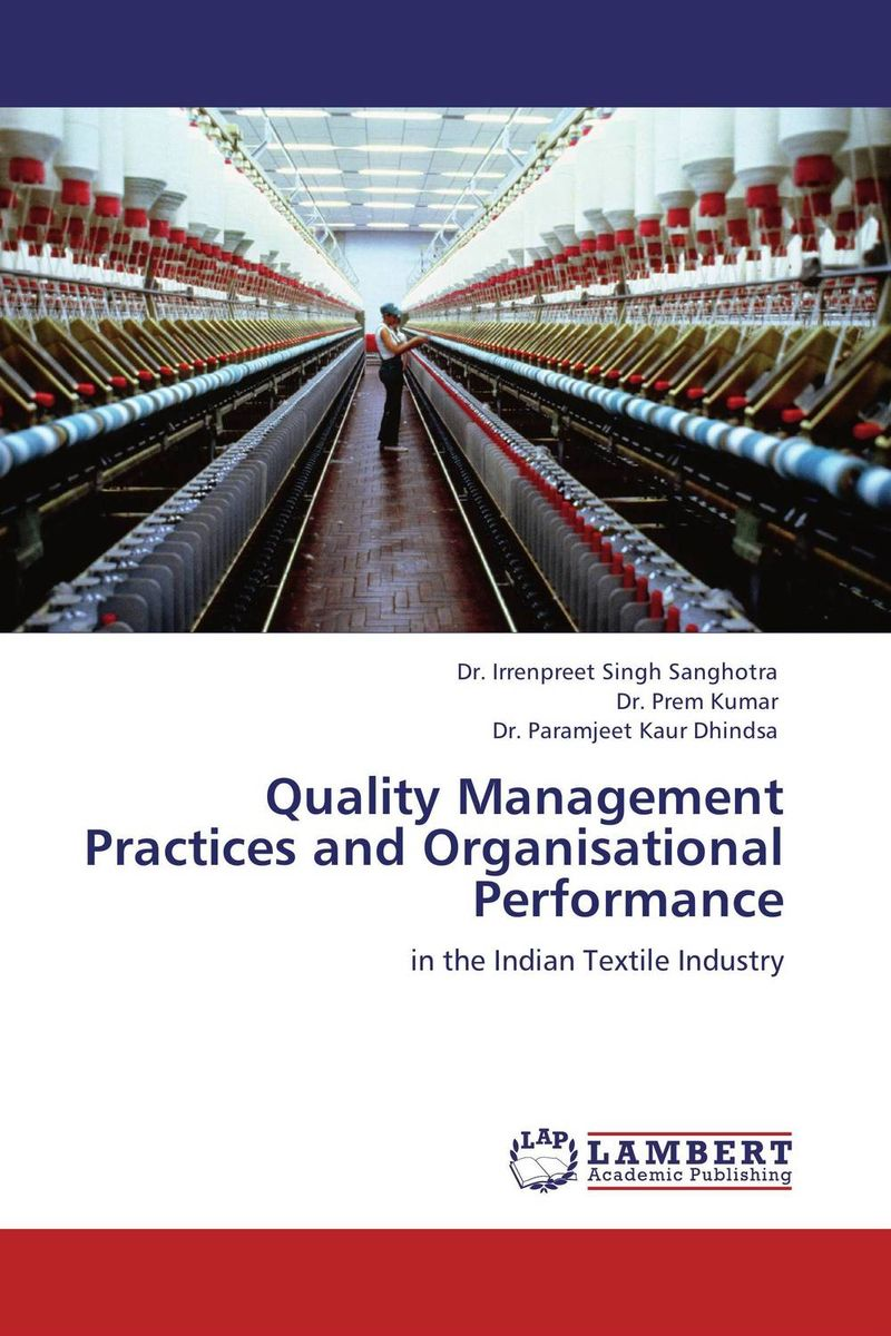 Quality Management Practices and Organisational Performance dr irrenpreet singh sanghotra dr prem kumar and dr paramjeet kaur dhindsa quality management practices and organisational performance