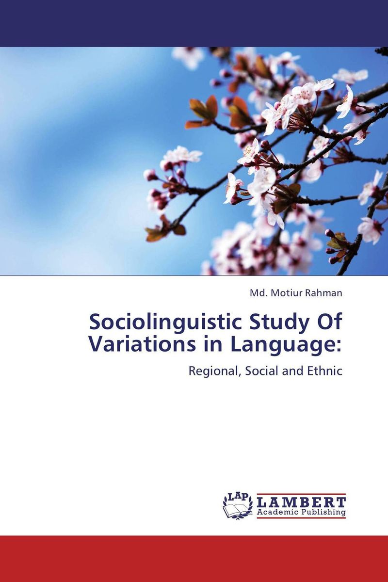 Sociolinguistic Study Of Variations in Language: linguistic variation in a multilingual setting