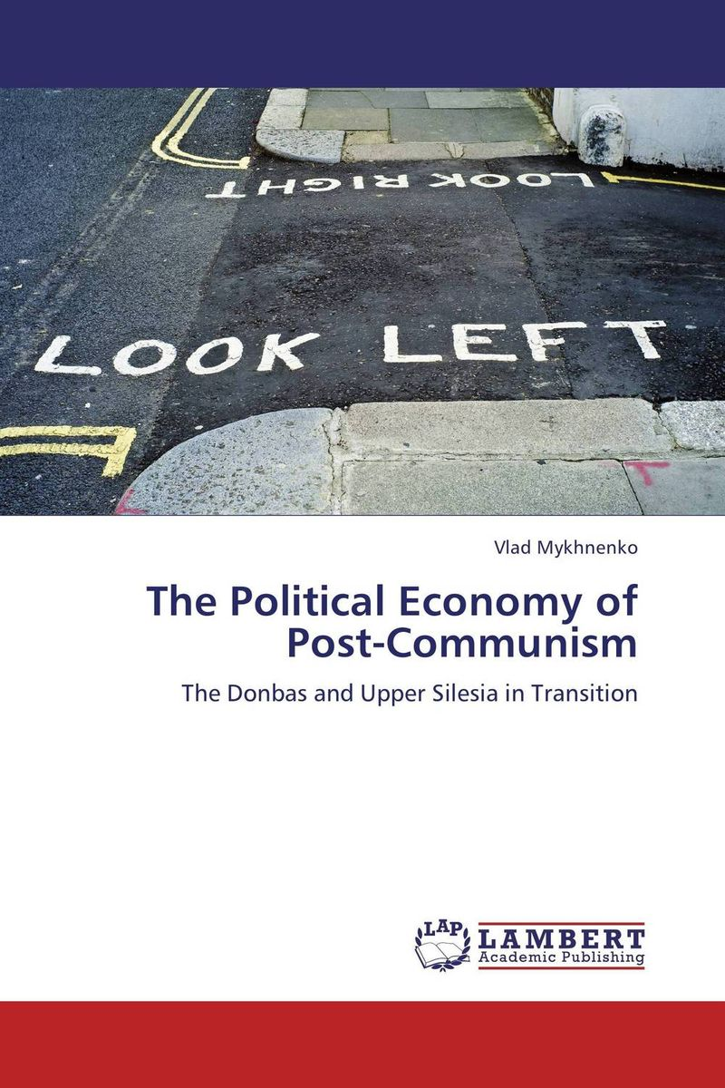 The Political Economy of Post-Communism a study of the religio political thought of abdurrahman wahid