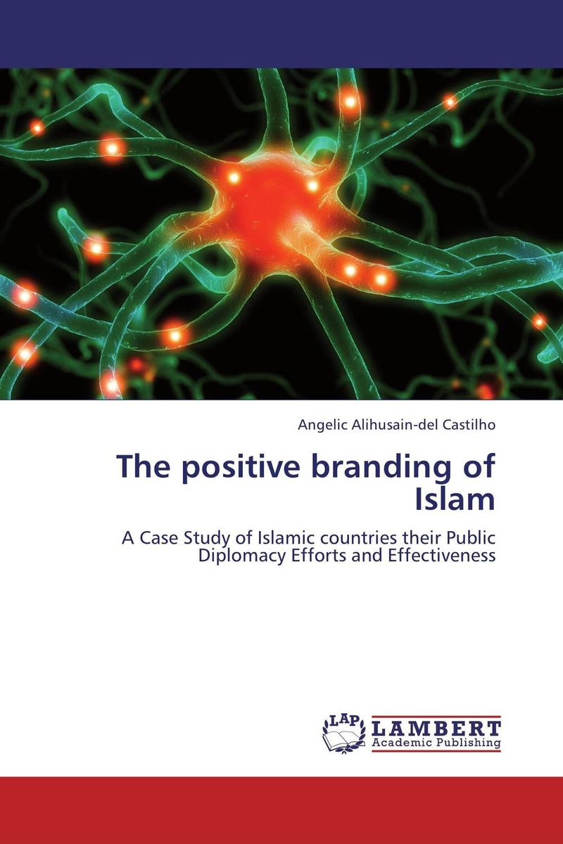 The positive branding of Islam islam between jihad and terrorism