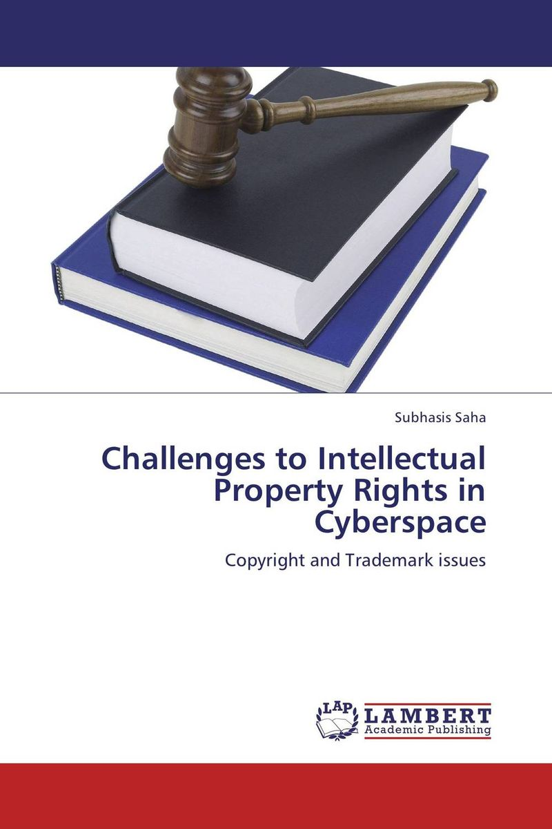 Challenges to Intellectual Property Rights in Cyberspace пикалова в в intellectual property rights protection worldwide иностранный язык в сфере права интеллектуальной с