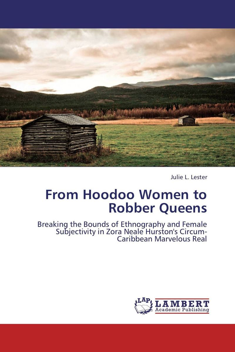 From Hoodoo Women to Robber Queens