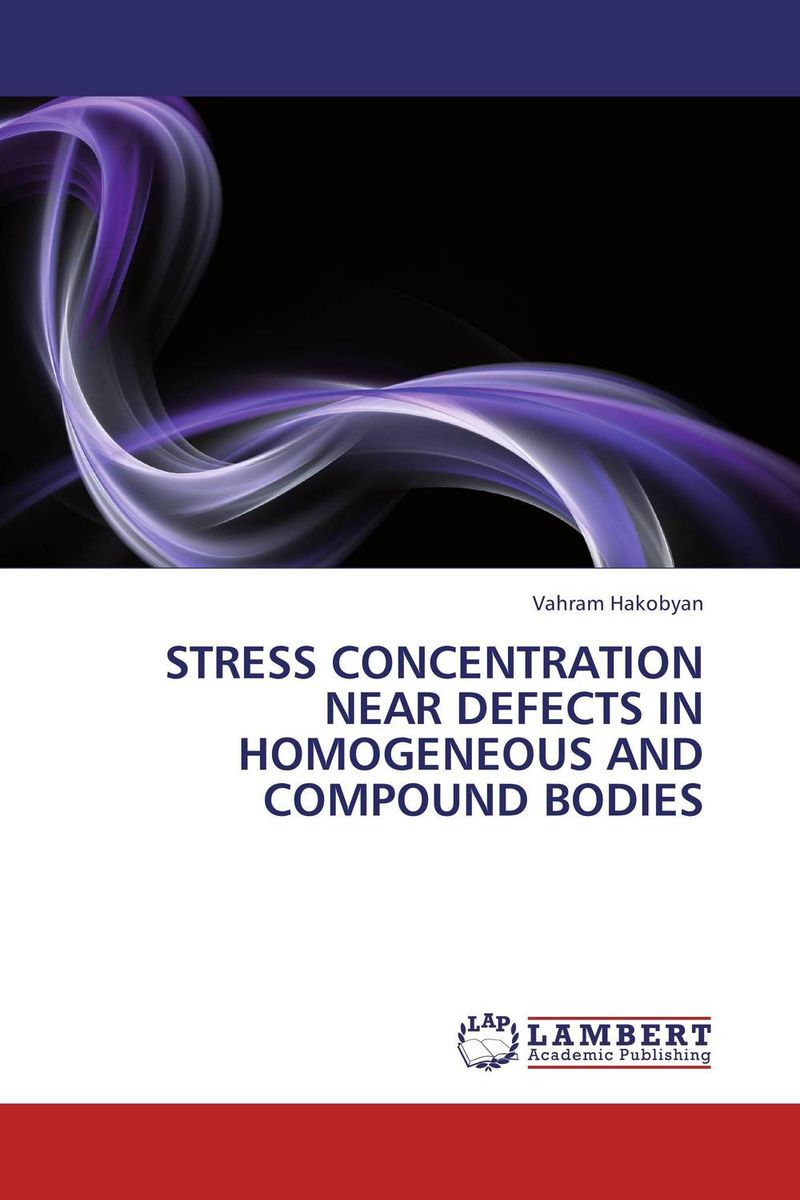 STRESS CONCENTRATION NEAR DEFECTS IN HOMOGENEOUS AND COMPOUND BODIES upside of stress the