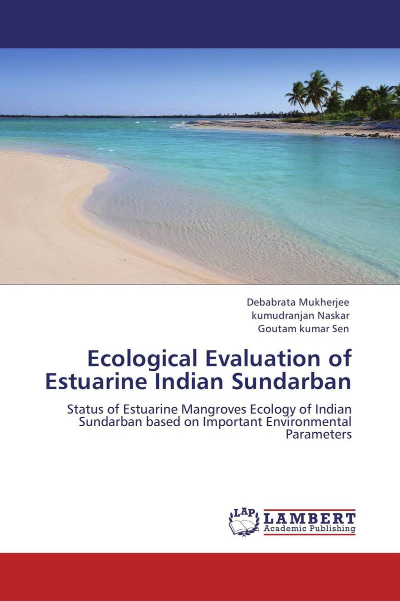 Ecological Evaluation of Estuarine Indian Sundarban the role of evaluation as a mechanism for advancing principal practice
