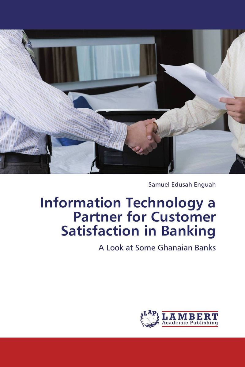 Information Technology a Partner for Customer Satisfaction in Banking rd parslow parslow information technology for the eighties bcs 81