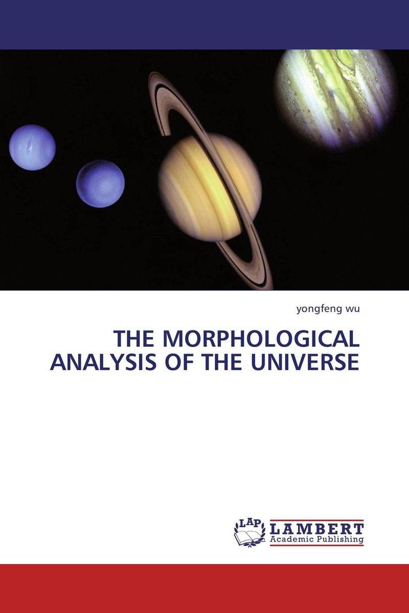 THE MORPHOLOGICAL ANALYSIS OF THE UNIVERSE khamsa parveen morphological