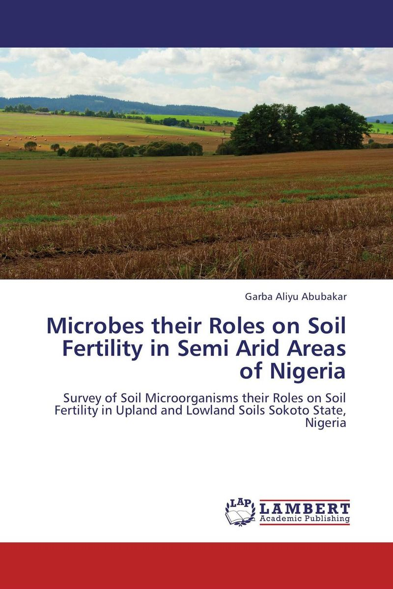 цены Microbes their Roles on Soil Fertility in Semi Arid Areas of Nigeria