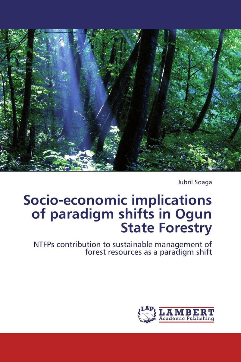 Socio-economic implications of paradigm shifts in Ogun State Forestry chinese outward investment and the state the oli paradigm perspective