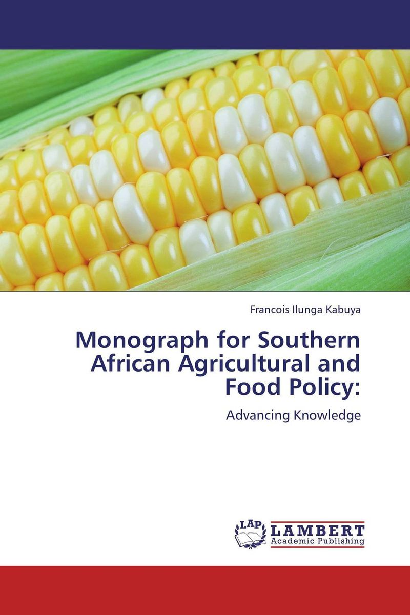 Monograph for Southern African Agricultural and Food Policy: