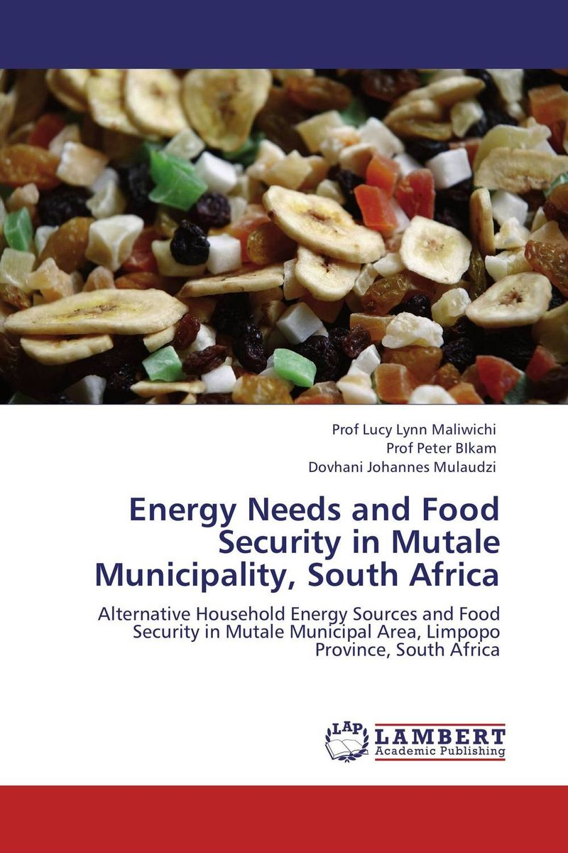 Energy Needs and Food Security in Mutale Municipality, South Africa agatha daniel and charles olungah women s indigenous knowledge in household food security