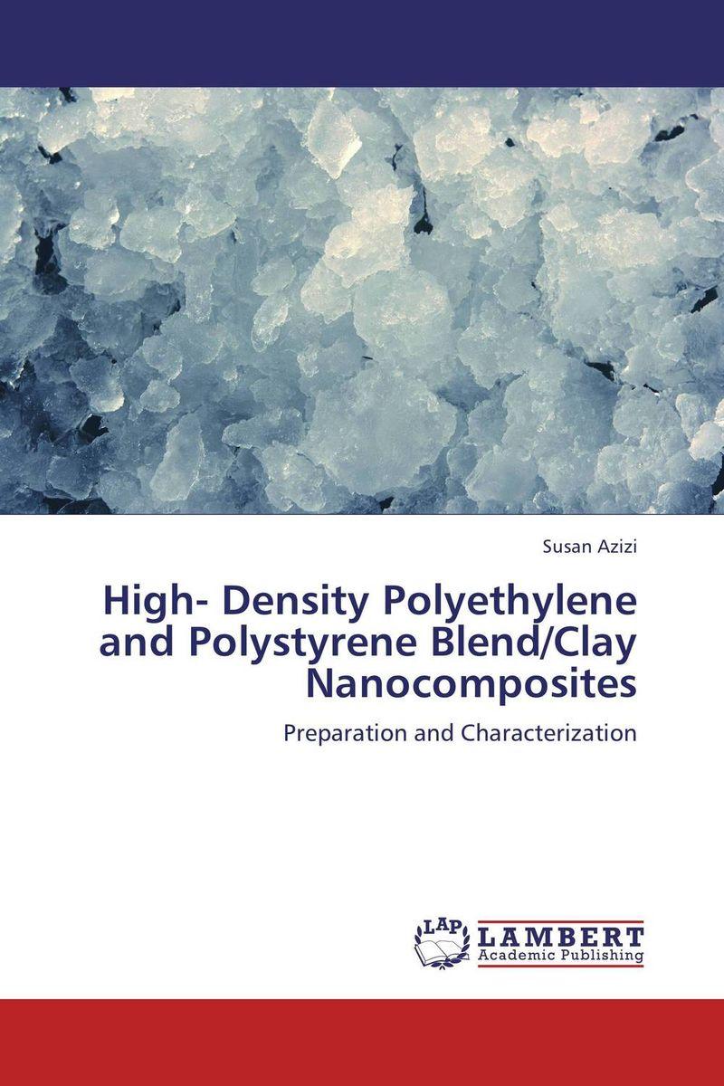 High- Density Polyethylene and Polystyrene Blend/Clay Nanocomposites rakesh kumar khandal geetha seshadri and gunjan suri novel nanocomposites for optical applications