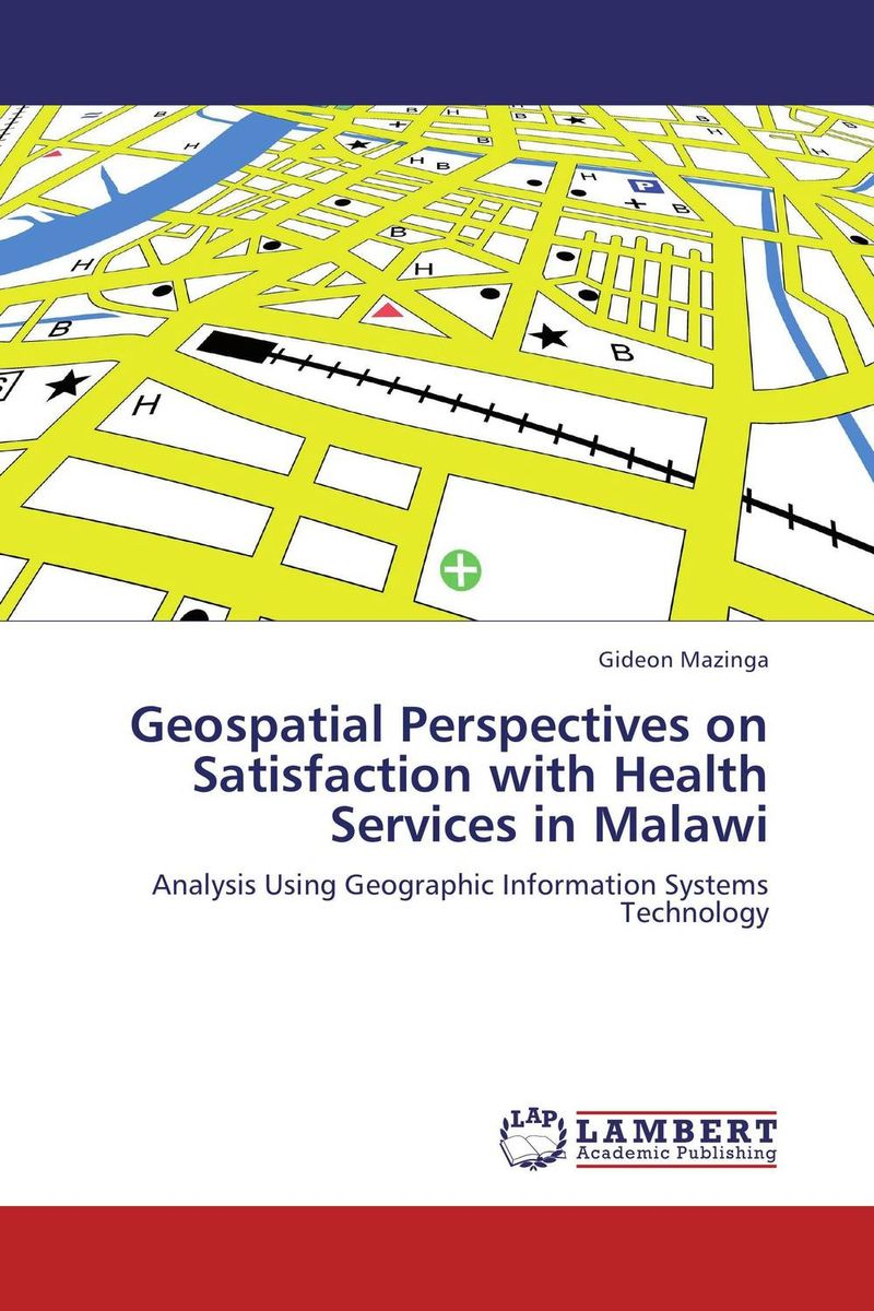 Geospatial Perspectives on Satisfaction with Health Services in Malawi solidarity and justice in health and social care