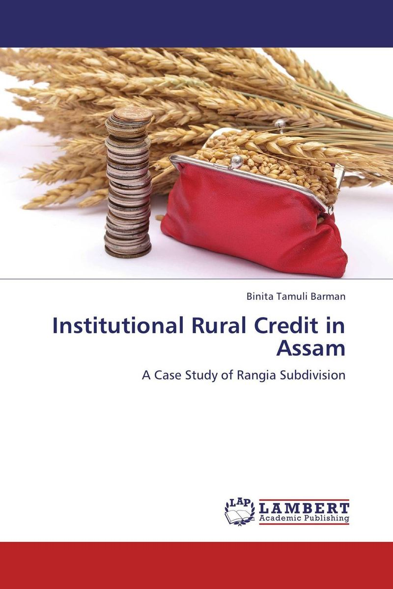 Institutional Rural Credit in Assam the credibility of credit ratings