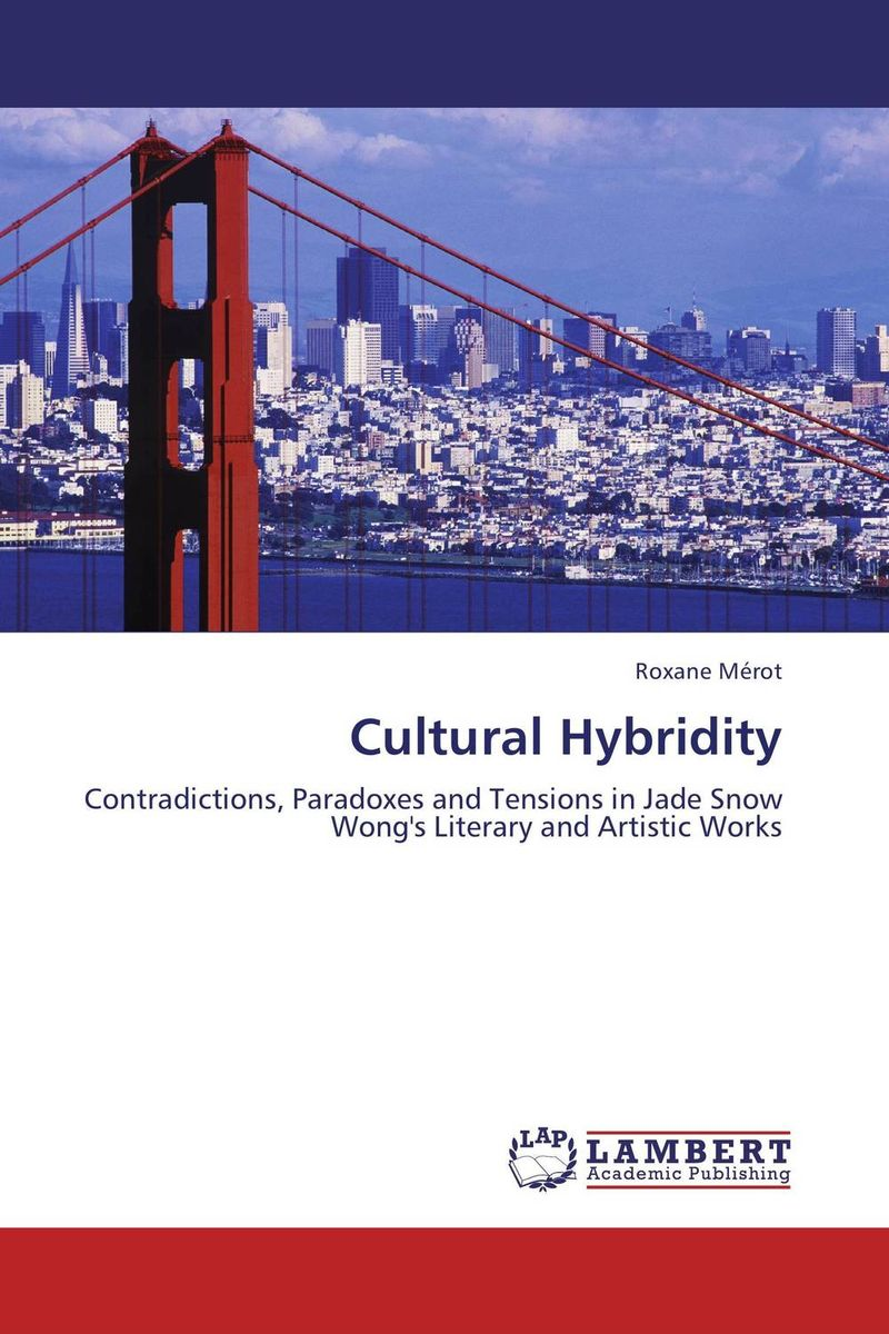 Cultural Hybridity cultural and linguistic hybridity in postcolonial text
