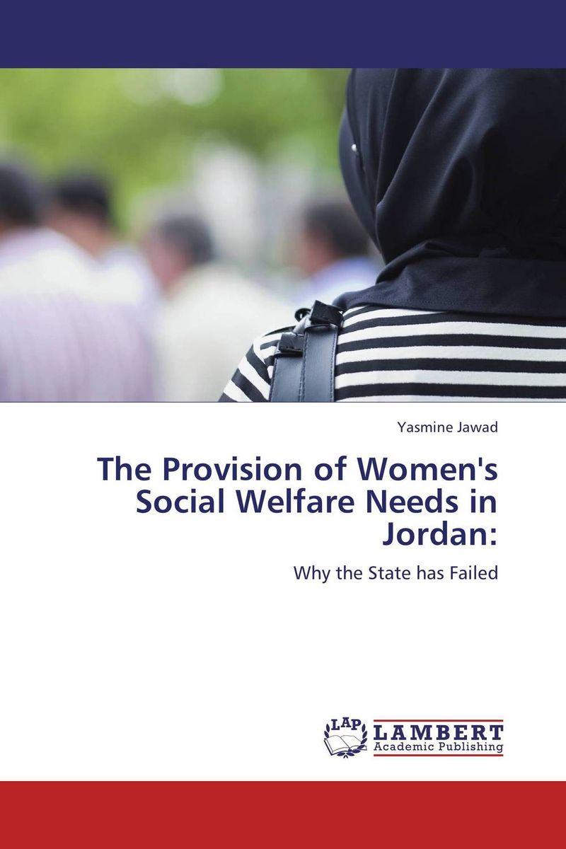The Provision of Women's Social Welfare Needs in Jordan: what a woman needs