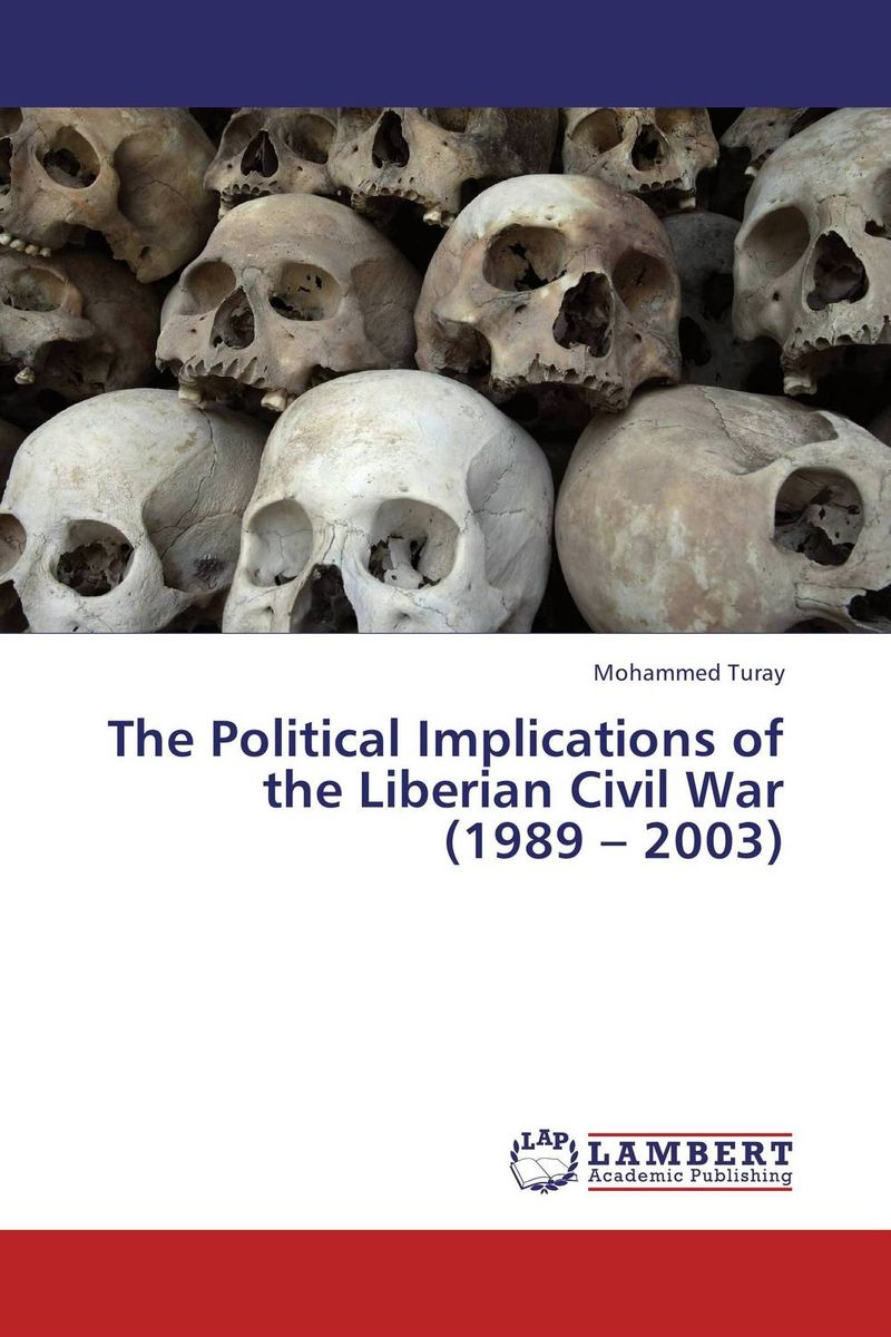 The Political Implications of the Liberian Civil War (1989 – 2003) herbert george wells the war of the worlds