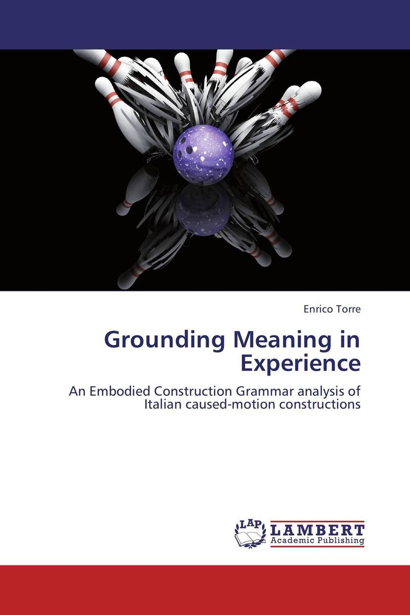 Grounding Meaning in Experience ways of meaning – an introduction to a philosophy of language