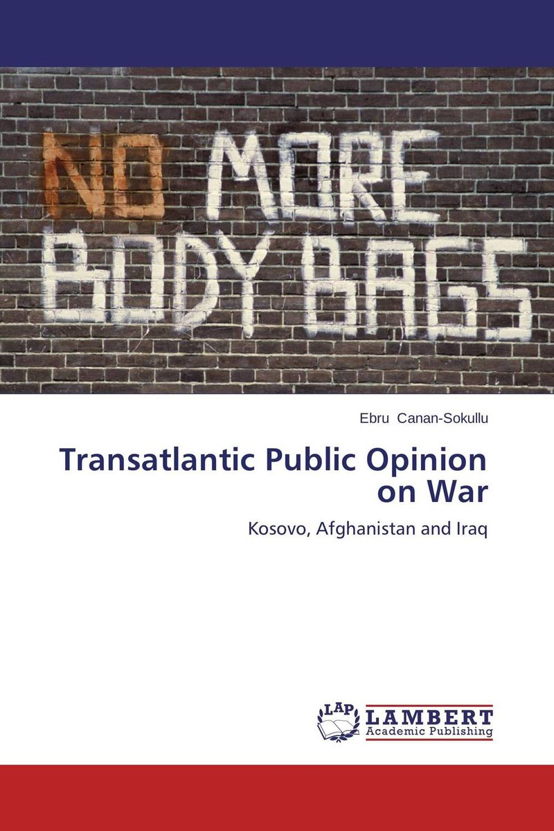 Transatlantic Public Opinion on War the news and public opinion