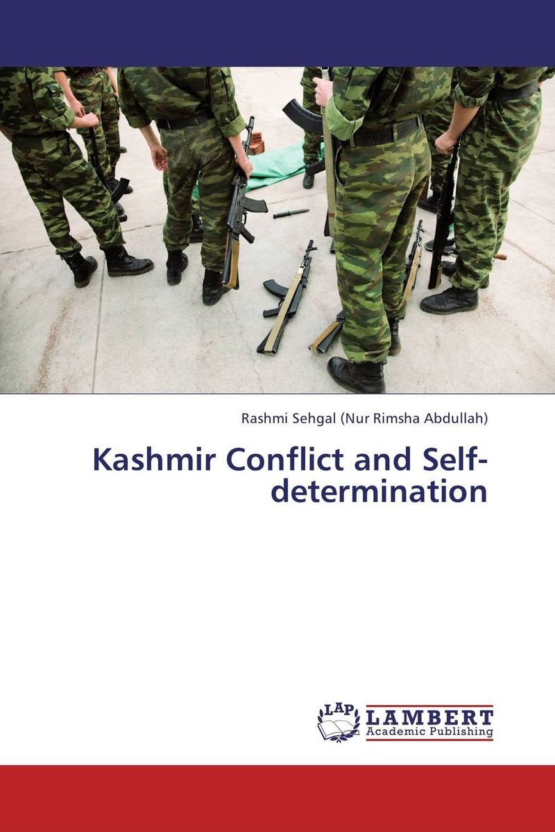 Kashmir Conflict and Self-determination terrorism kashmir dispute and possible solutions