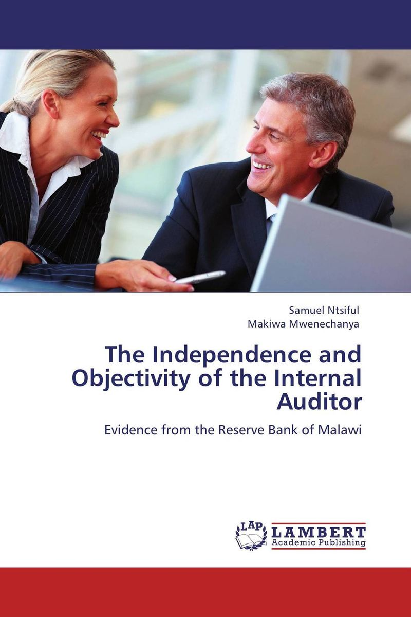 The Independence and Objectivity of the Internal Auditor richard cascarino e auditor s guide to it auditing