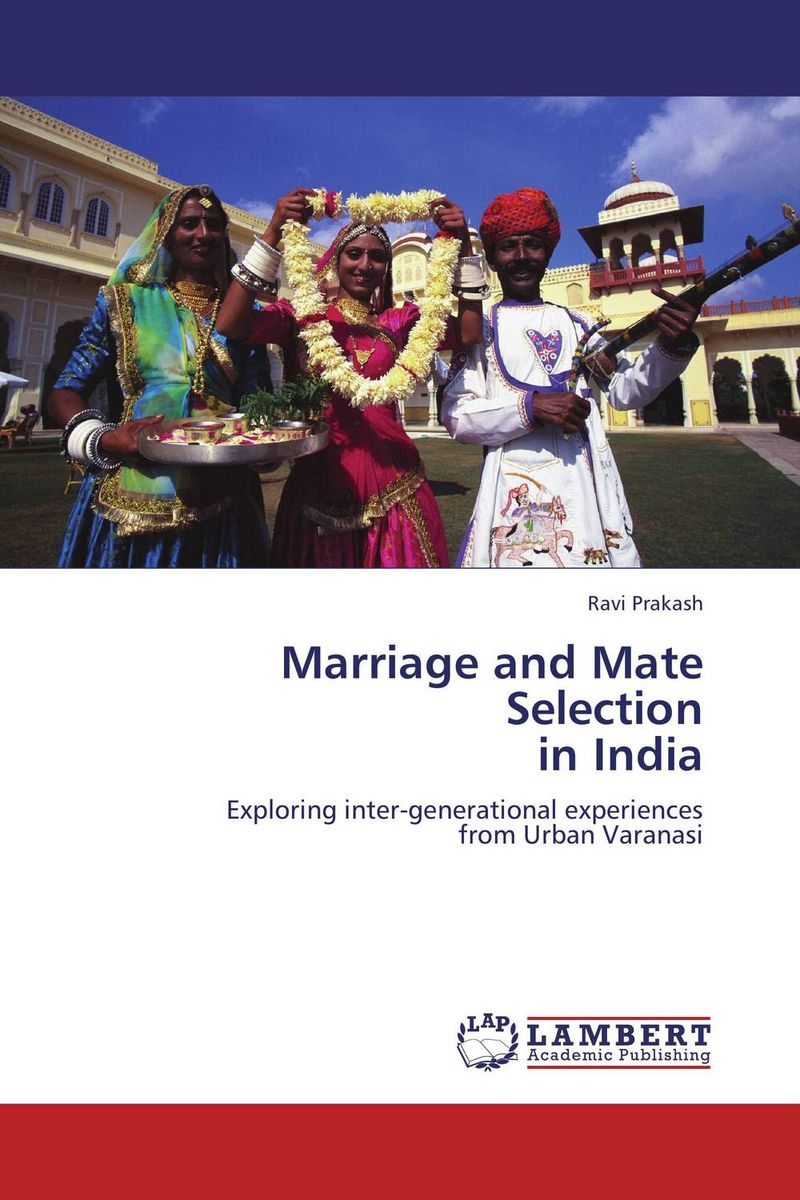 Marriage and Mate Selection in India marriage of the greens