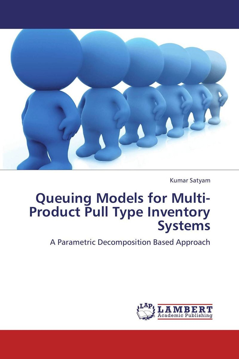 Queuing Models for Multi-Product Pull Type Inventory Systems advancing the state of the art in the analysis of multi agent systems