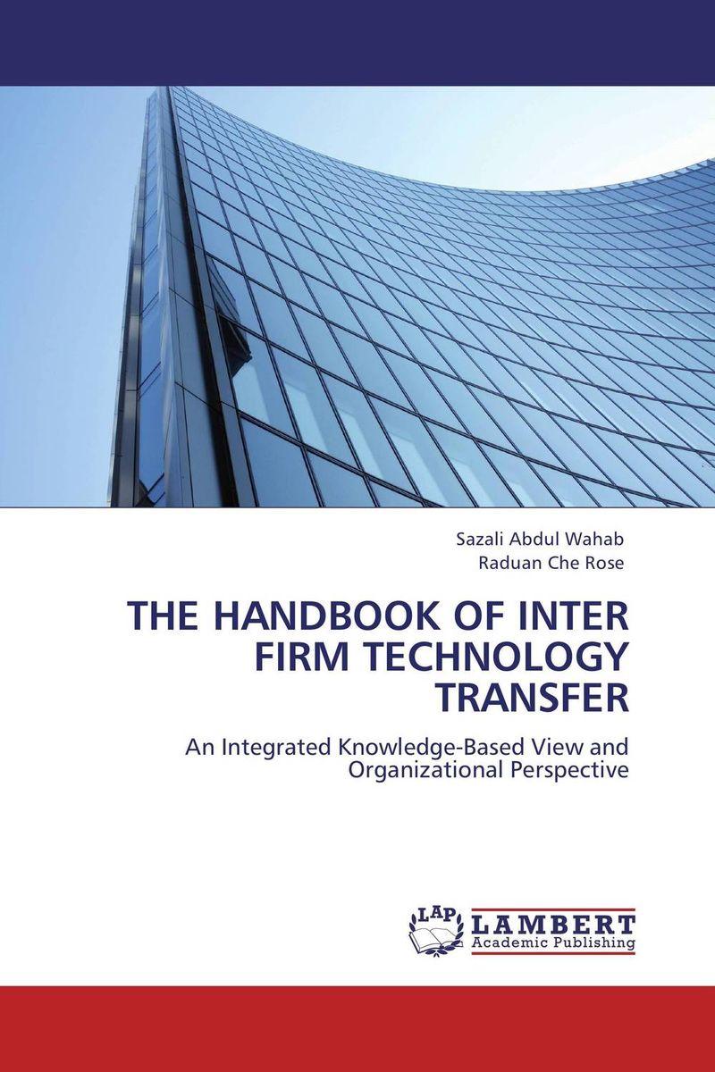 THE HANDBOOK OF INTER FIRM TECHNOLOGY TRANSFER international technology transfer