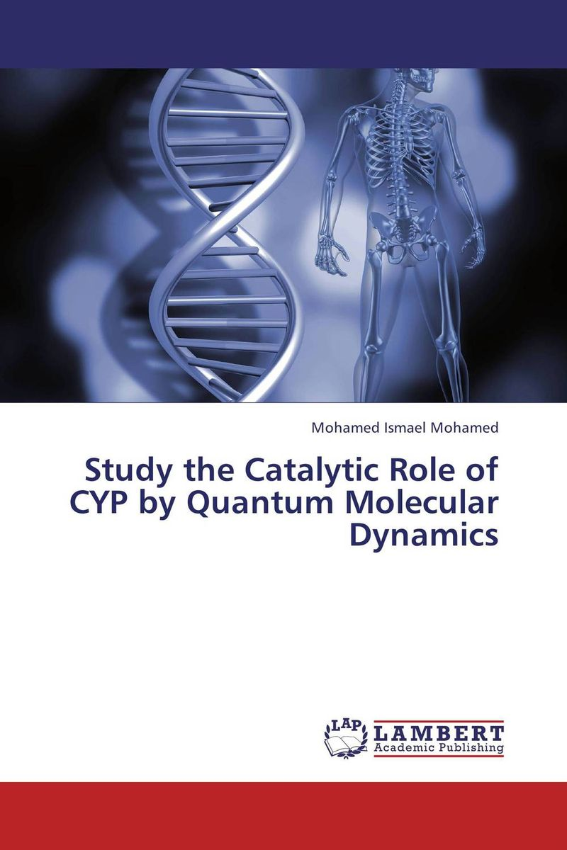 Study the Catalytic Role of CYP by Quantum Molecular Dynamics the role of evaluation as a mechanism for advancing principal practice
