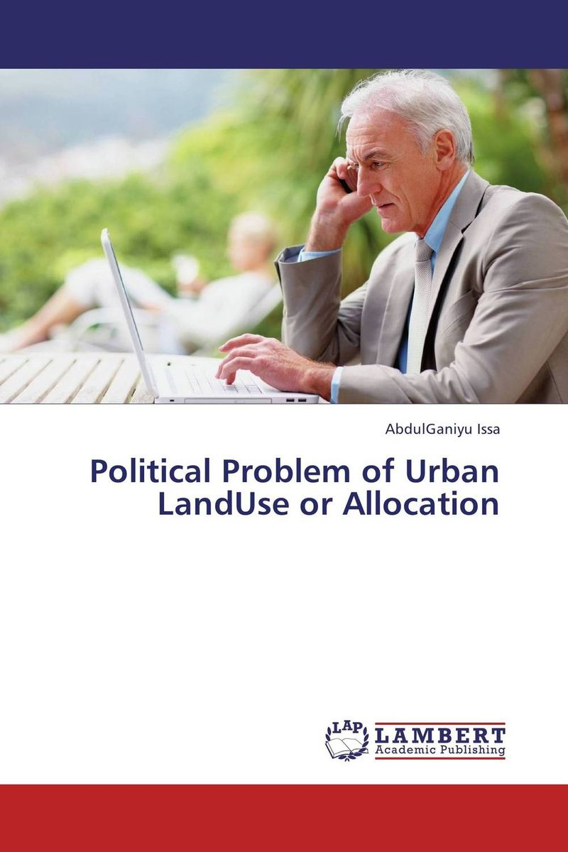 Political Problem of Urban LandUse or Allocation 95